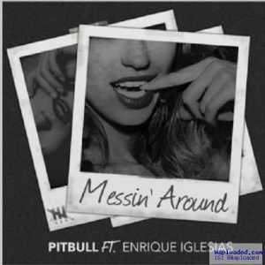 Pitbull - Messing Around (Preview) Ft. Enrique Iglesias